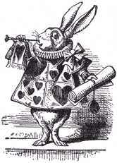 ...and near the King was the White Rabbit, with a trumpet in one hand, and a scroll of parchment in the other.